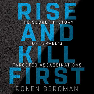 Ronen Bergman - Rise and Kill First
